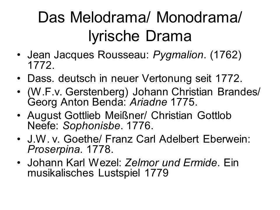 Das Melodrama/ Monodrama/ lyrische Drama