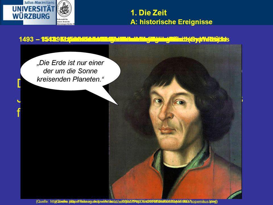1. Die Zeit A: historische Ereignisse. 1493 – 1519: Maximilian I Regent des Heiligen Römischen Reíchs.
