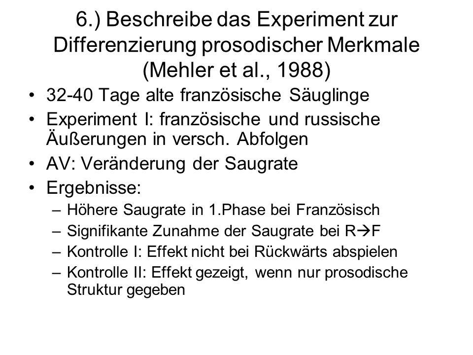 6.) Beschreibe das Experiment zur Differenzierung prosodischer Merkmale (Mehler et al., 1988)
