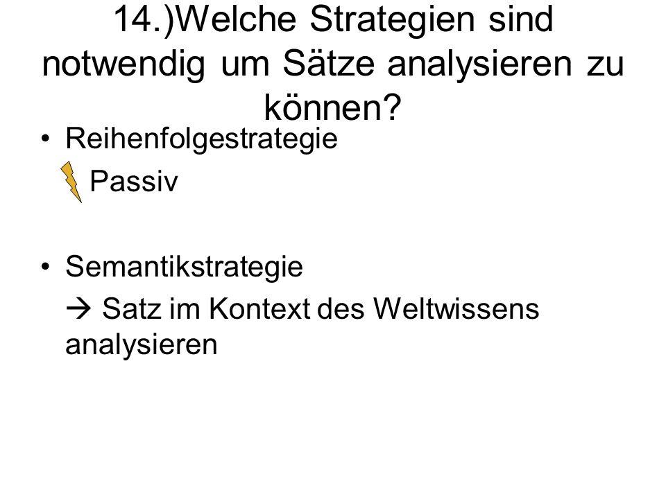 14.)Welche Strategien sind notwendig um Sätze analysieren zu können