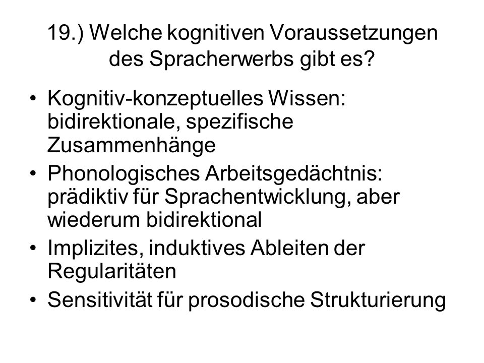 19.) Welche kognitiven Voraussetzungen des Spracherwerbs gibt es
