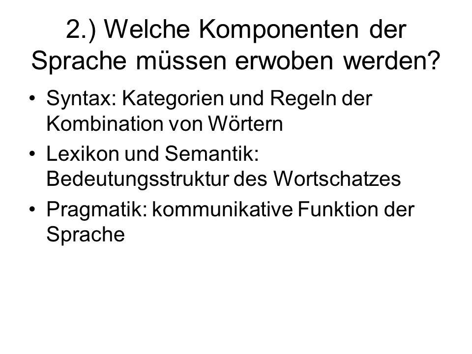 2.) Welche Komponenten der Sprache müssen erwoben werden