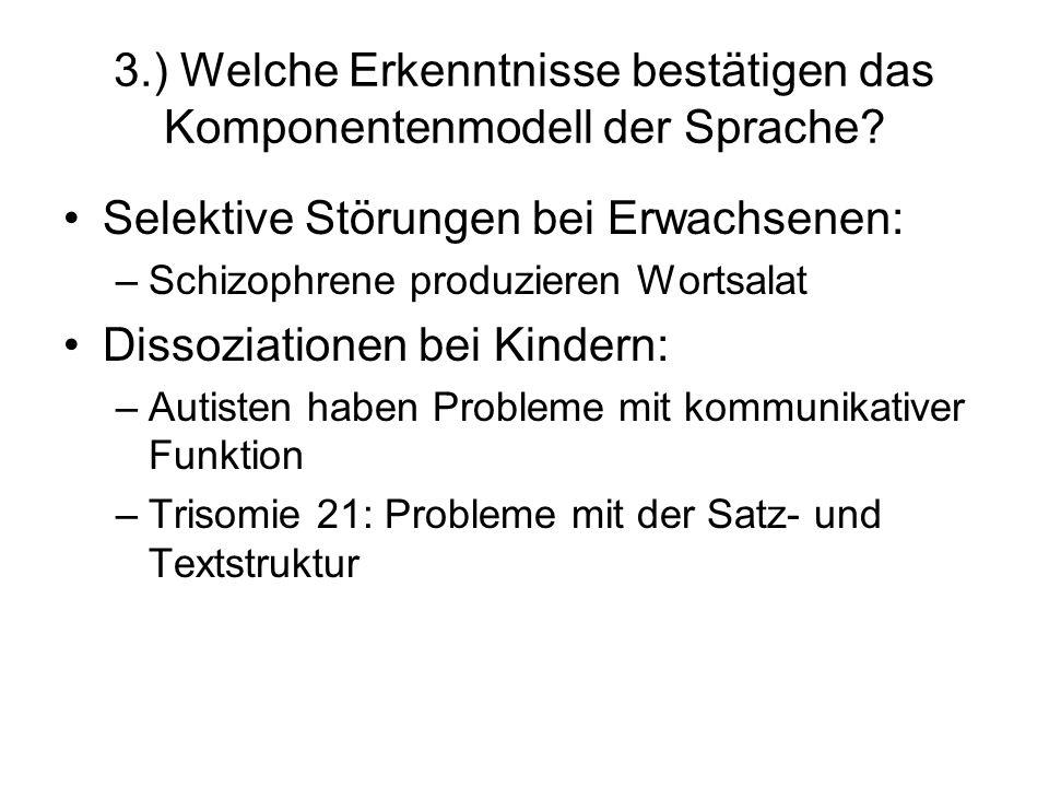 3.) Welche Erkenntnisse bestätigen das Komponentenmodell der Sprache