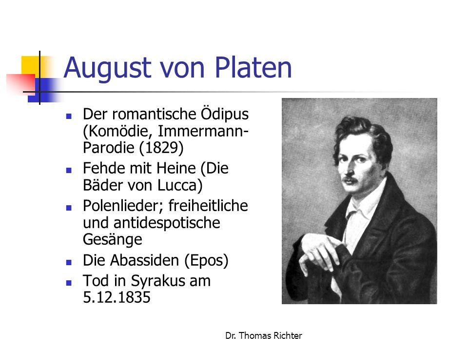 August von Platen Der romantische Ödipus (Komödie, Immermann-Parodie (1829) Fehde mit Heine (Die Bäder von Lucca)
