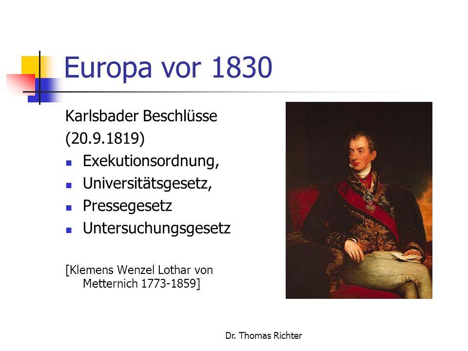 Europa vor 1830 Karlsbader Beschlüsse (20.9.1819) Exekutionsordnung,