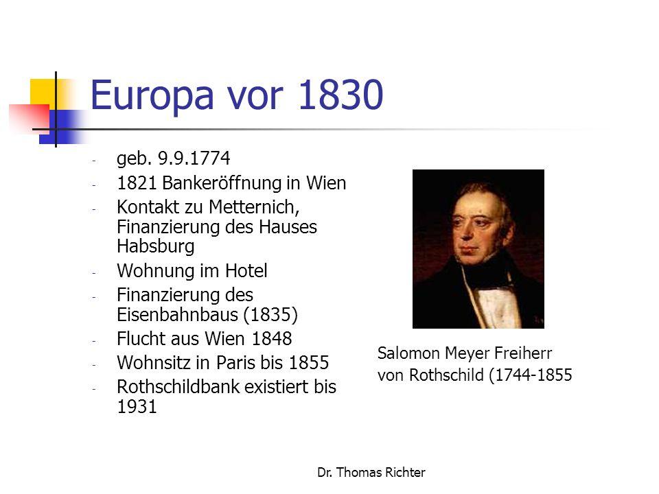 Europa vor 1830 geb. 9.9.1774 1821 Bankeröffnung in Wien
