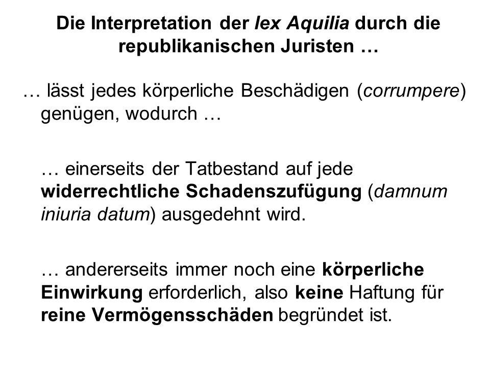 Die Interpretation der lex Aquilia durch die republikanischen Juristen …