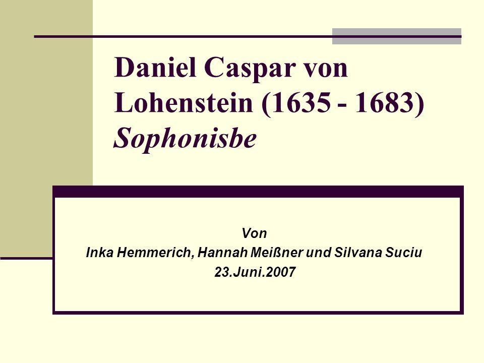 Daniel Caspar von Lohenstein (1635 - 1683) Sophonisbe
