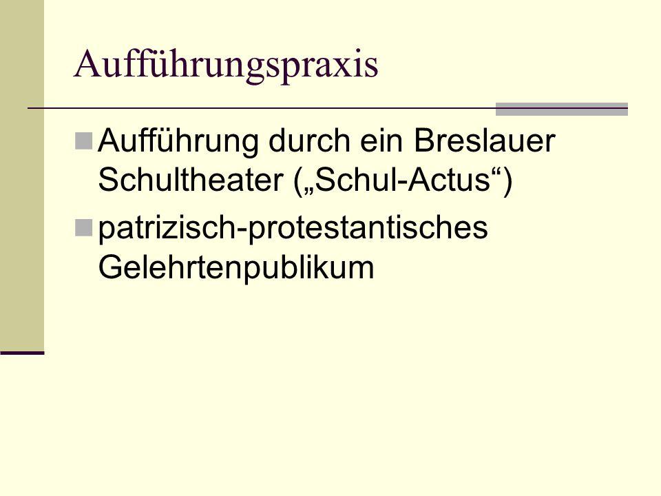 """AufführungspraxisAufführung durch ein Breslauer Schultheater (""""Schul-Actus ) patrizisch-protestantisches Gelehrtenpublikum."""