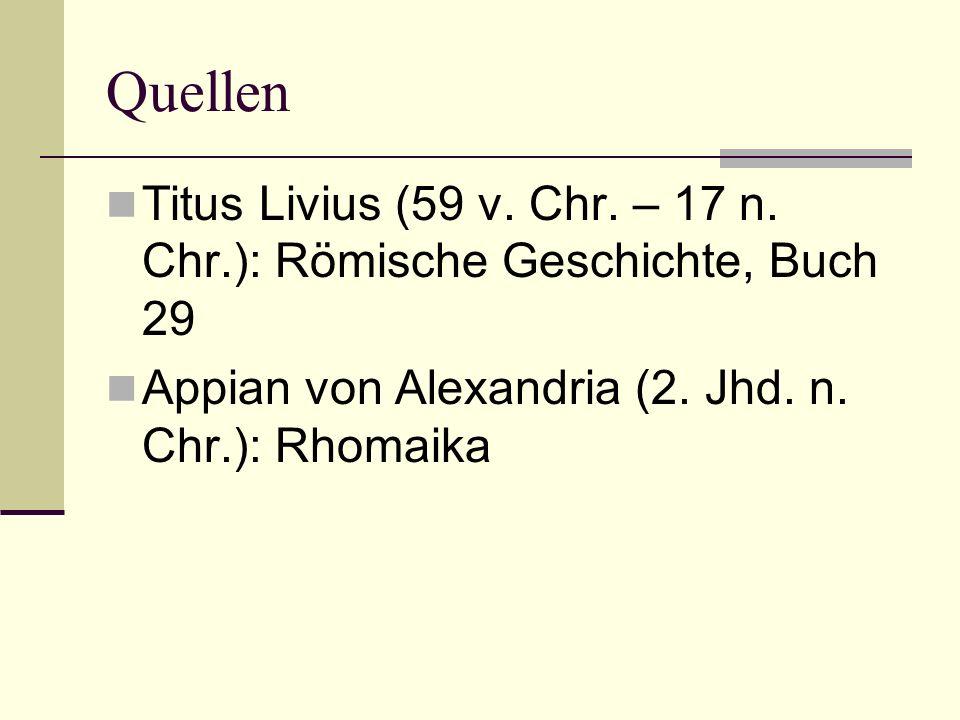Quellen Titus Livius (59 v. Chr. – 17 n. Chr.): Römische Geschichte, Buch 29.