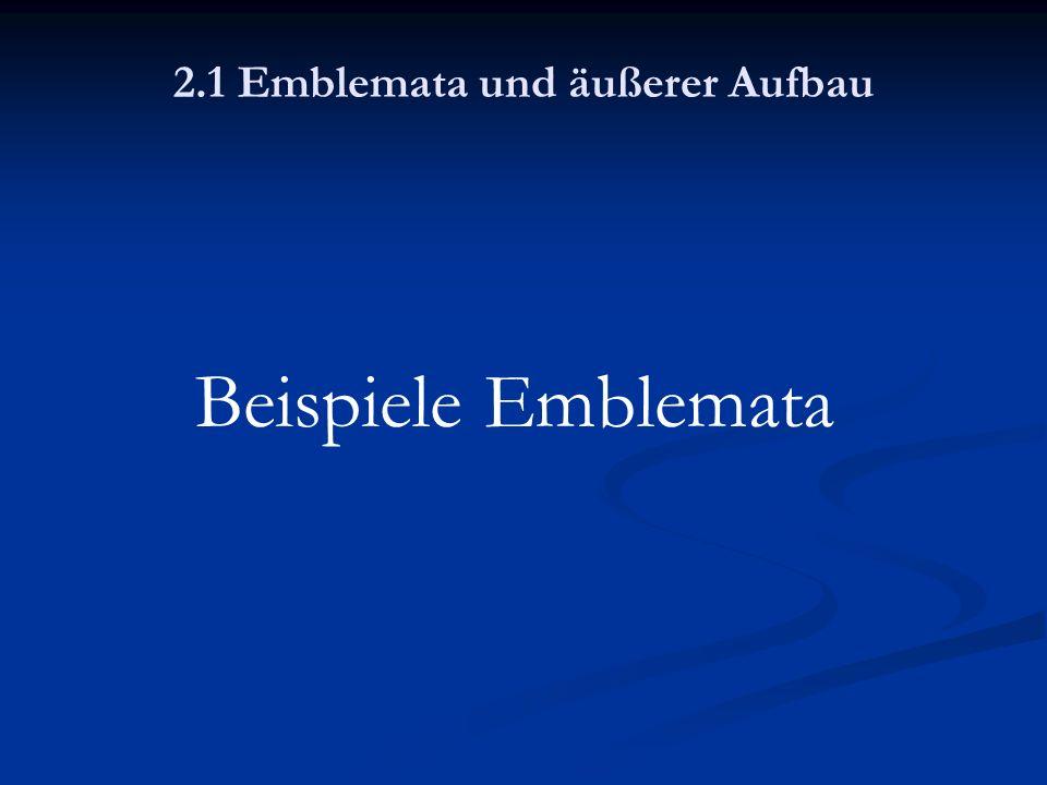 2.1 Emblemata und äußerer Aufbau