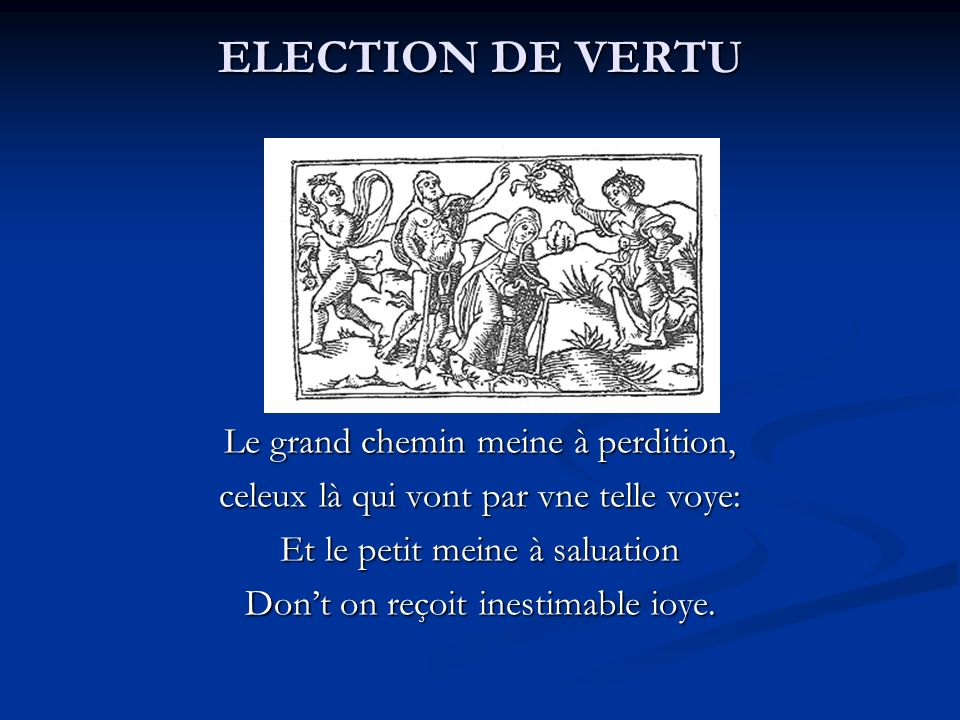 ELECTION DE VERTU Le grand chemin meine à perdition,