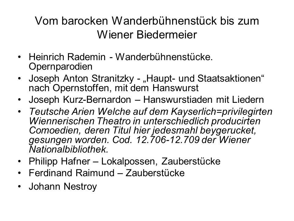 Vom barocken Wanderbühnenstück bis zum Wiener Biedermeier