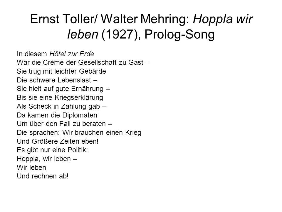 Ernst Toller/ Walter Mehring: Hoppla wir leben (1927), Prolog-Song