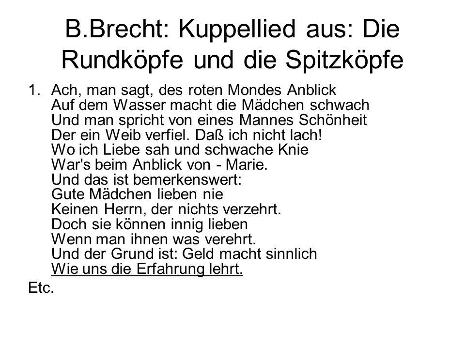 B.Brecht: Kuppellied aus: Die Rundköpfe und die Spitzköpfe