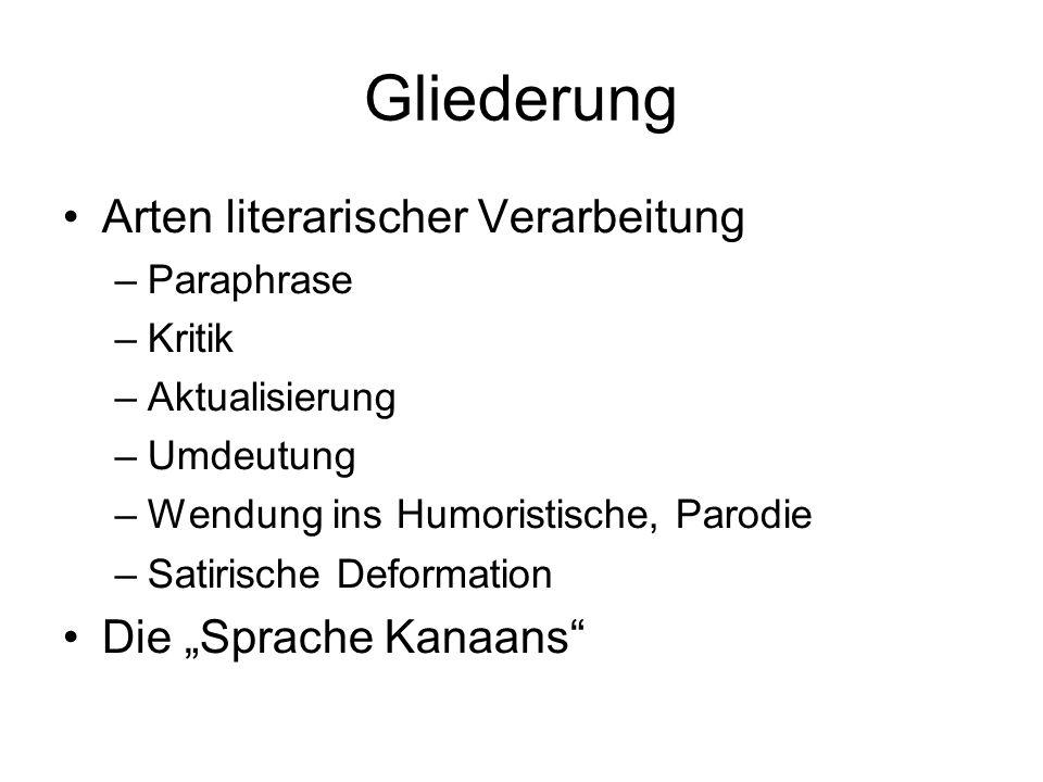 """Gliederung Arten literarischer Verarbeitung Die """"Sprache Kanaans"""