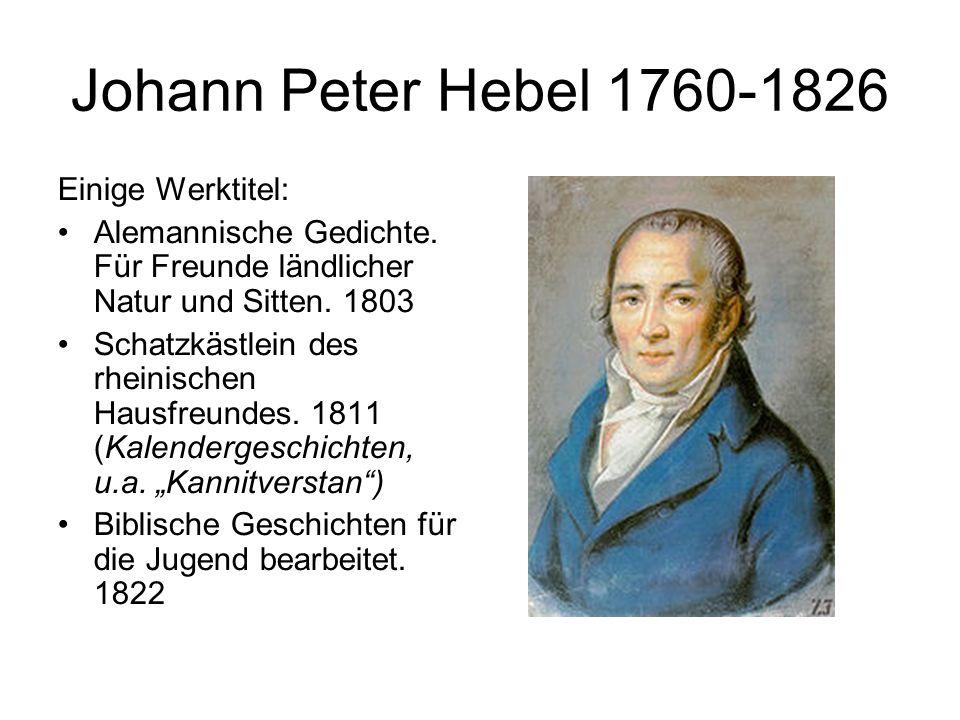 Johann Peter Hebel 1760-1826 Einige Werktitel:
