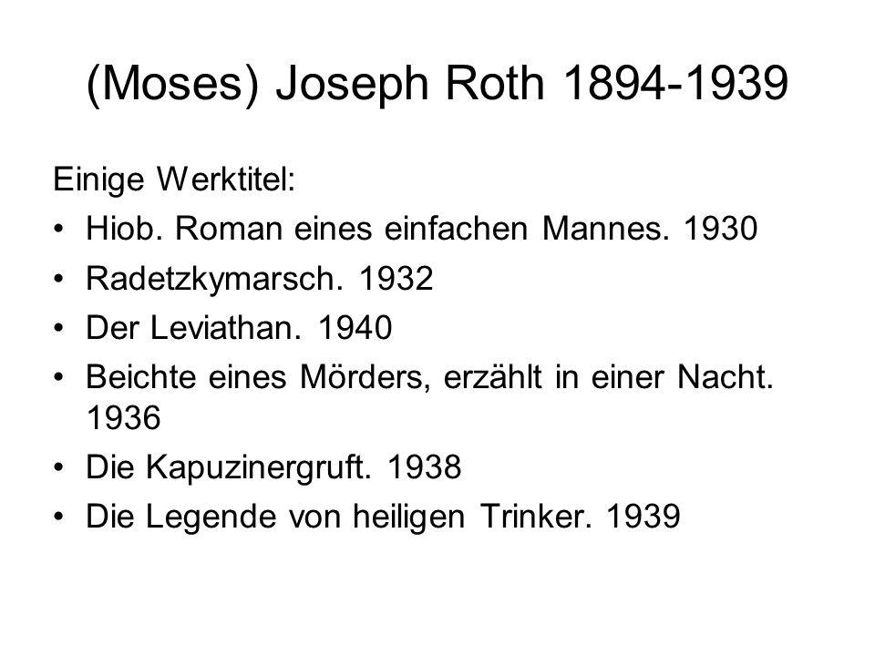 (Moses) Joseph Roth 1894-1939 Einige Werktitel: