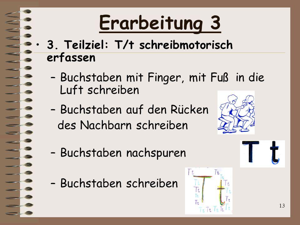 Erarbeitung 3 3. Teilziel: T/t schreibmotorisch erfassen
