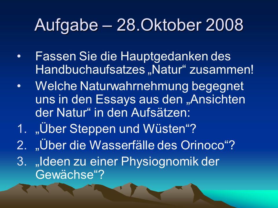 """Aufgabe – 28.Oktober 2008 Fassen Sie die Hauptgedanken des Handbuchaufsatzes """"Natur zusammen!"""