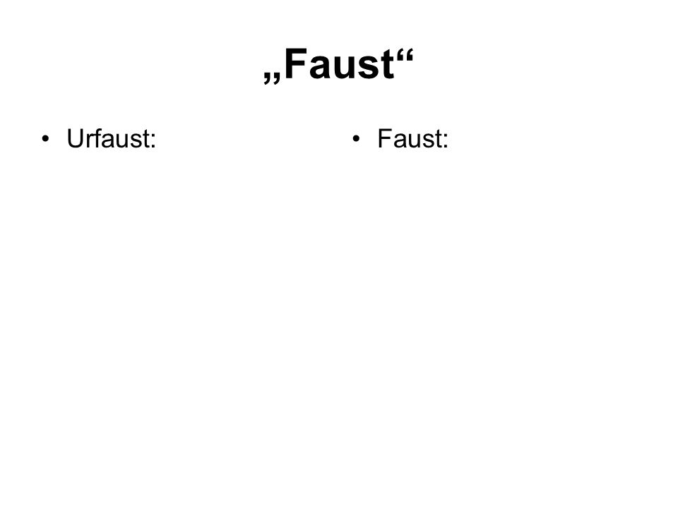 """Faust Urfaust: Faust:"