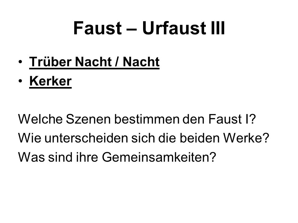 Faust – Urfaust III Trüber Nacht / Nacht Kerker
