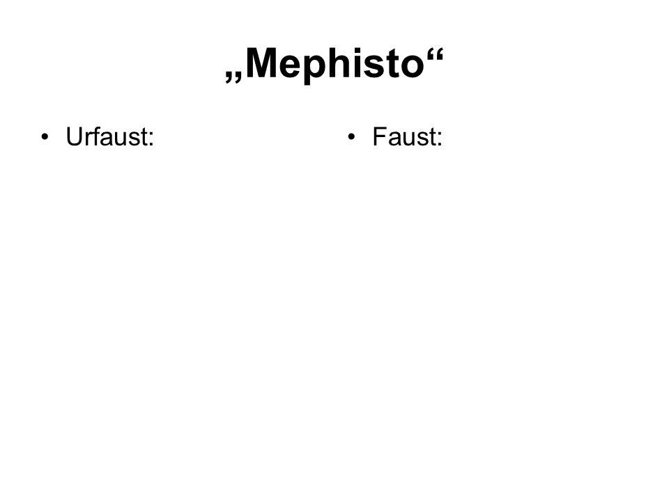 """""""Mephisto Urfaust: Faust:"""