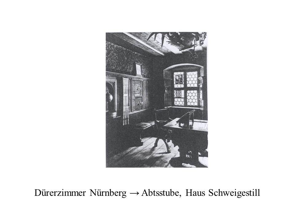 Dürerzimmer Nürnberg → Abtsstube, Haus Schweigestill