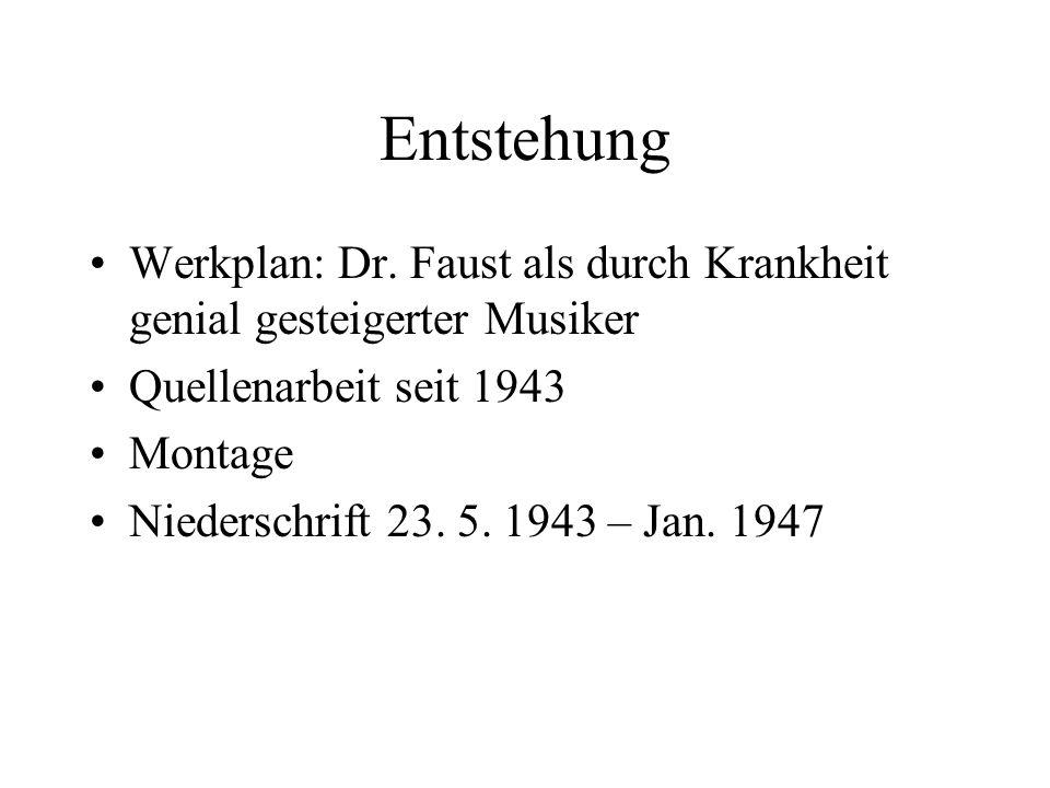 Entstehung Werkplan: Dr. Faust als durch Krankheit genial gesteigerter Musiker. Quellenarbeit seit 1943.