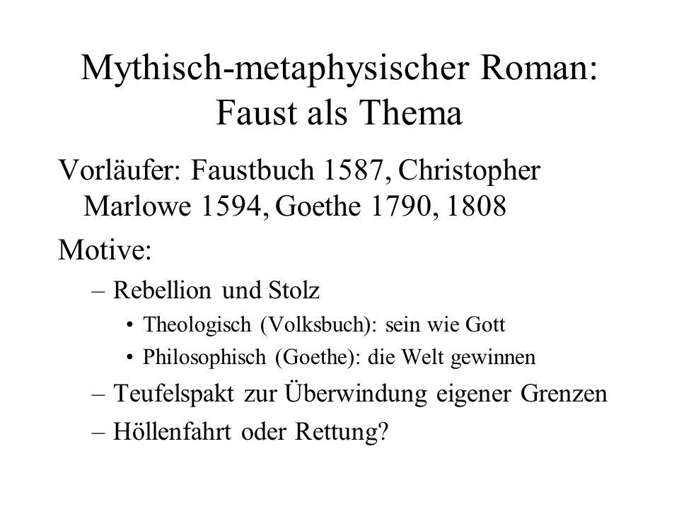 Mythisch-metaphysischer Roman: Faust als Thema