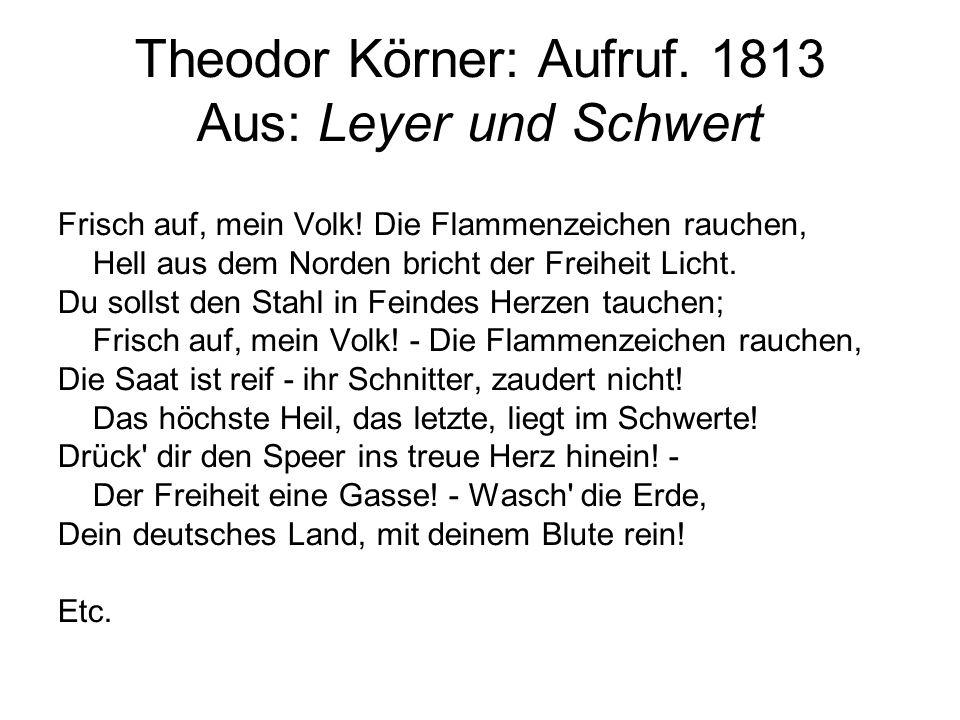 Theodor Körner: Aufruf. 1813 Aus: Leyer und Schwert
