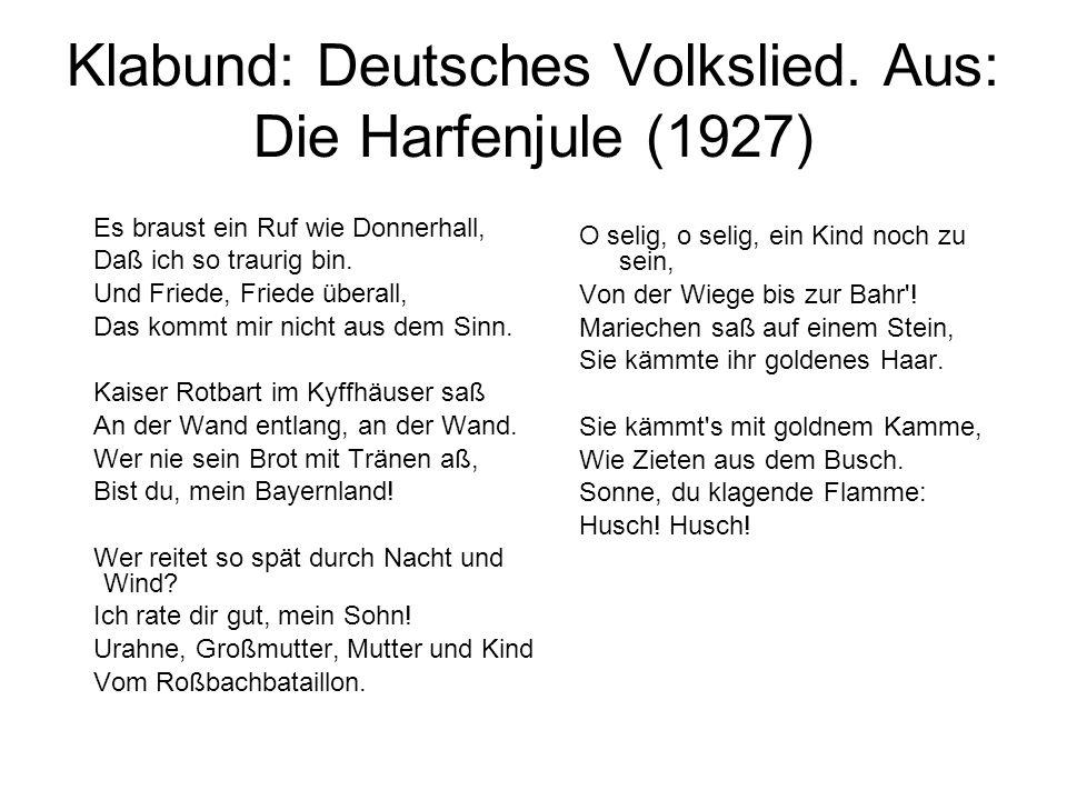 Klabund: Deutsches Volkslied. Aus: Die Harfenjule (1927)