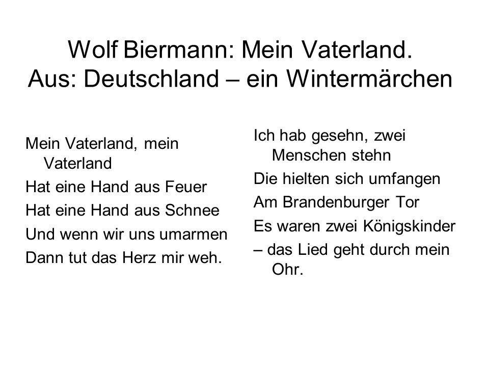 Wolf Biermann: Mein Vaterland. Aus: Deutschland – ein Wintermärchen