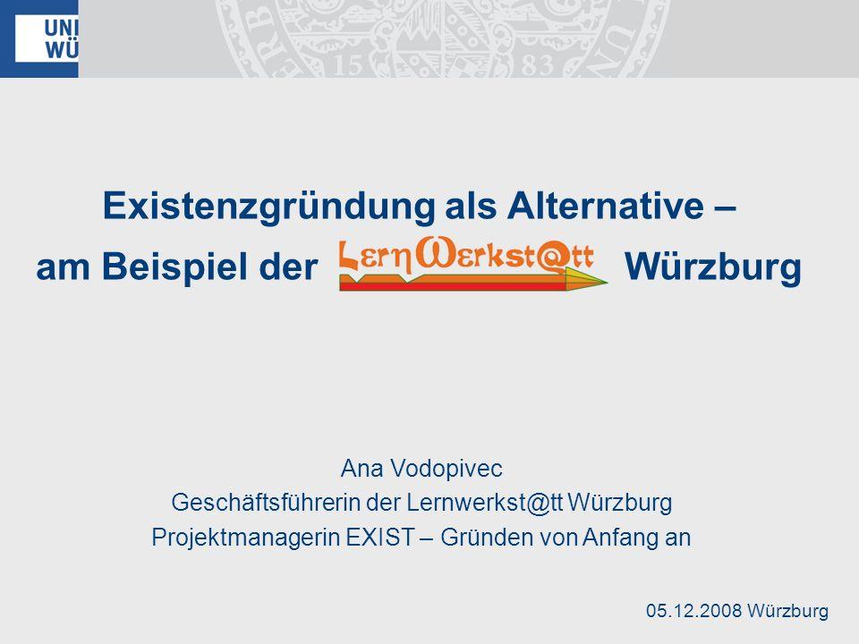 Existenzgründung als Alternative – am Beispiel der Würzburg