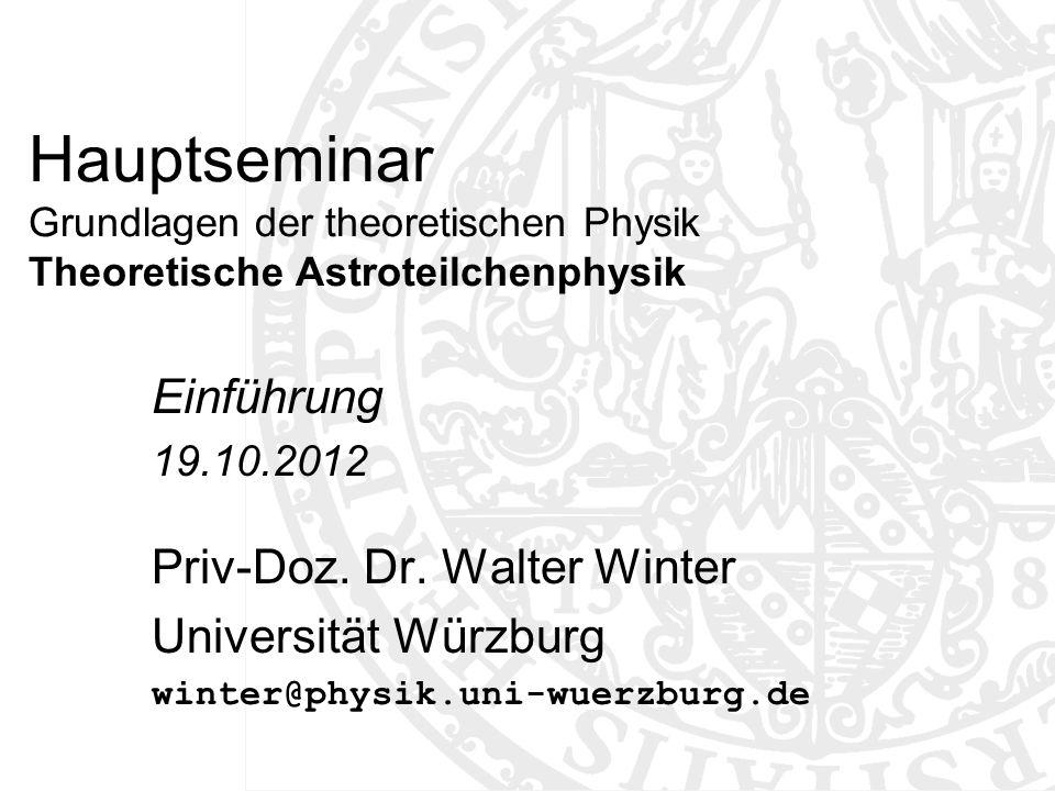 Hauptseminar Grundlagen der theoretischen Physik Theoretische Astroteilchenphysik