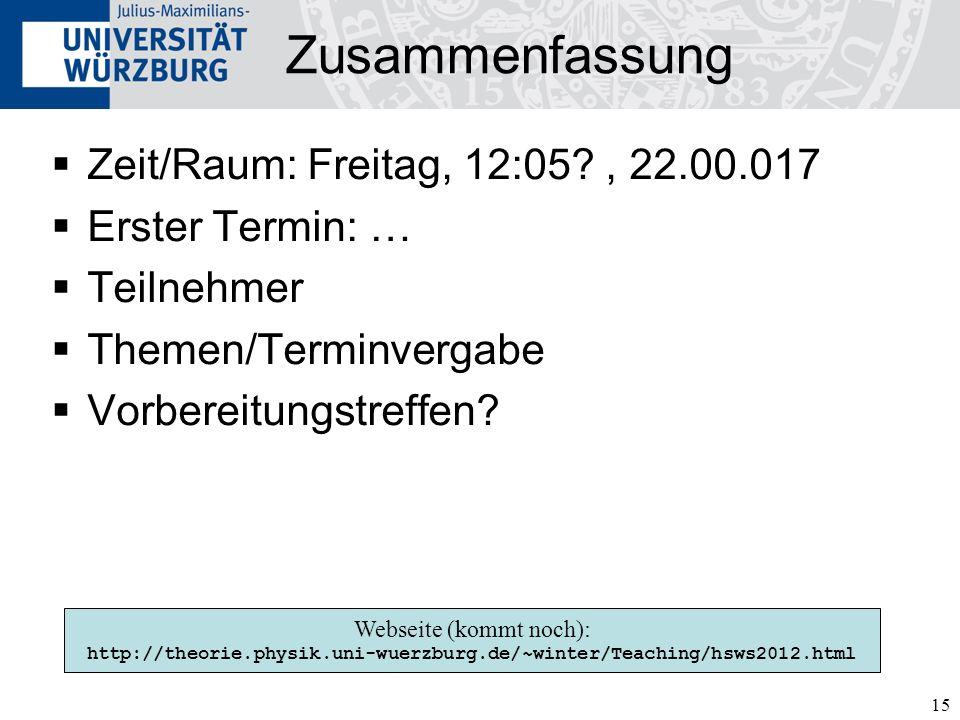 Zusammenfassung Zeit/Raum: Freitag, 12:05 , 22.00.017