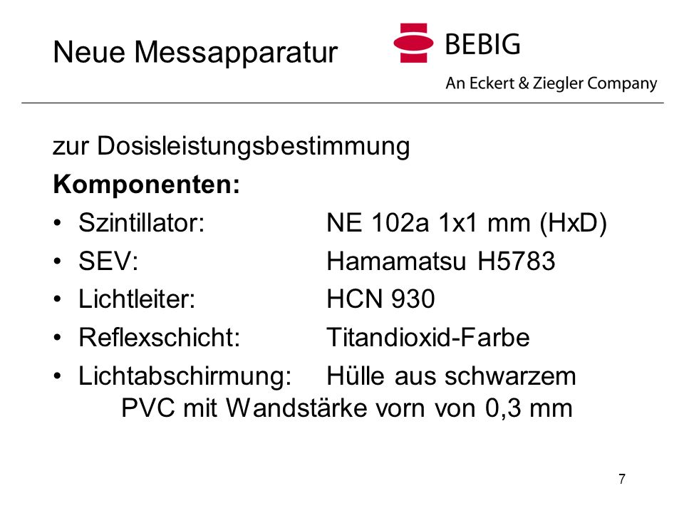 Neue Messapparatur zur Dosisleistungsbestimmung Komponenten: