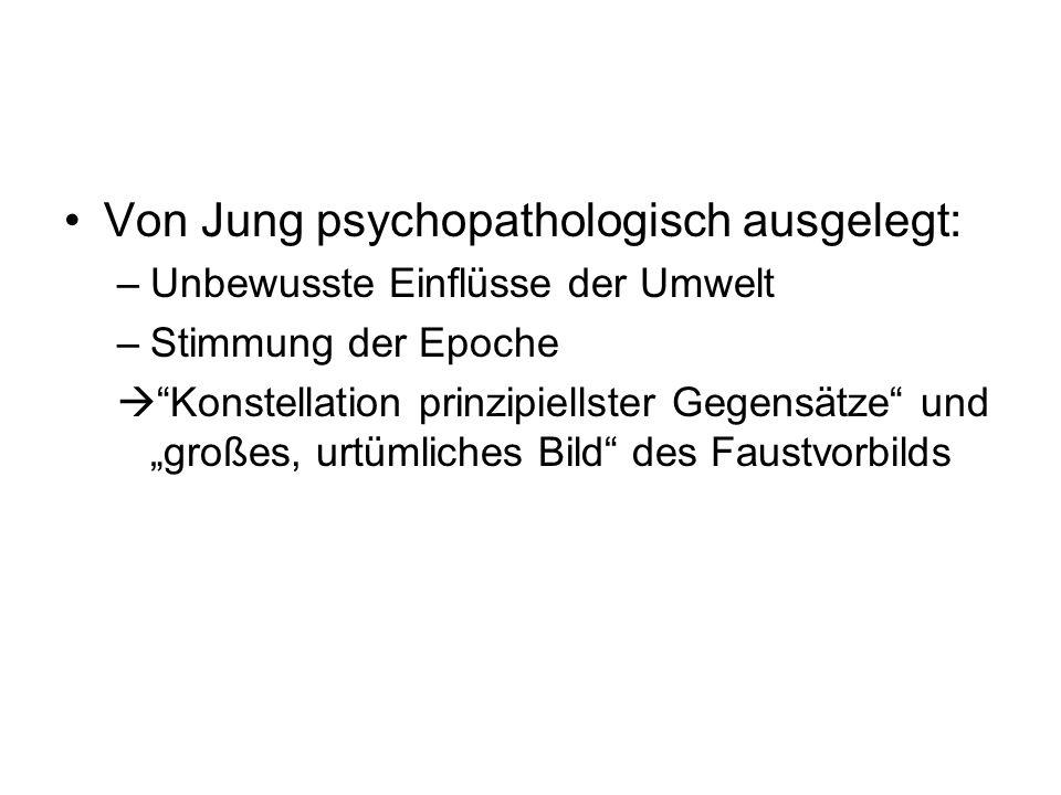 Von Jung psychopathologisch ausgelegt: