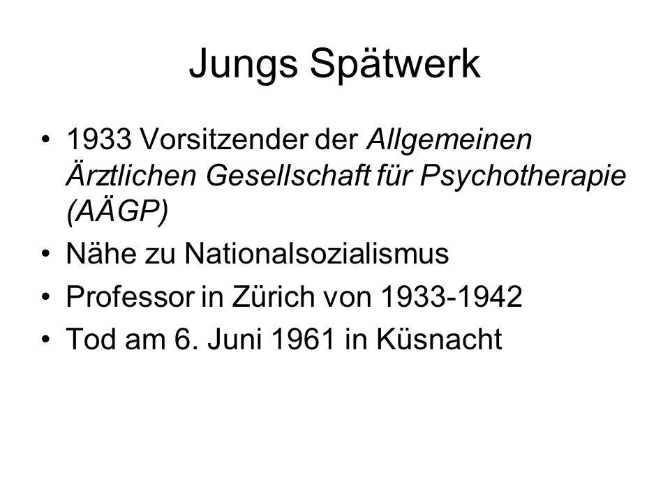 Jungs Spätwerk 1933 Vorsitzender der Allgemeinen Ärztlichen Gesellschaft für Psychotherapie (AÄGP) Nähe zu Nationalsozialismus.