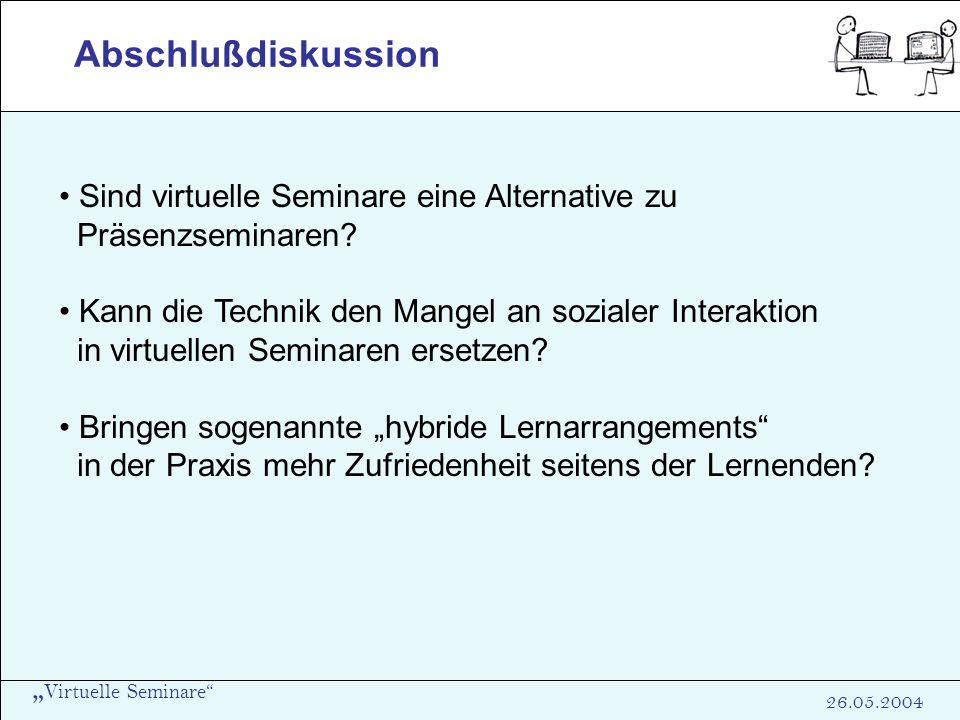 Abschlußdiskussion Sind virtuelle Seminare eine Alternative zu
