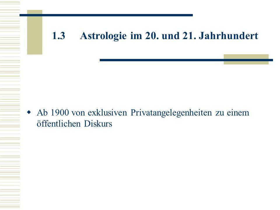 1.3 Astrologie im 20. und 21. Jahrhundert