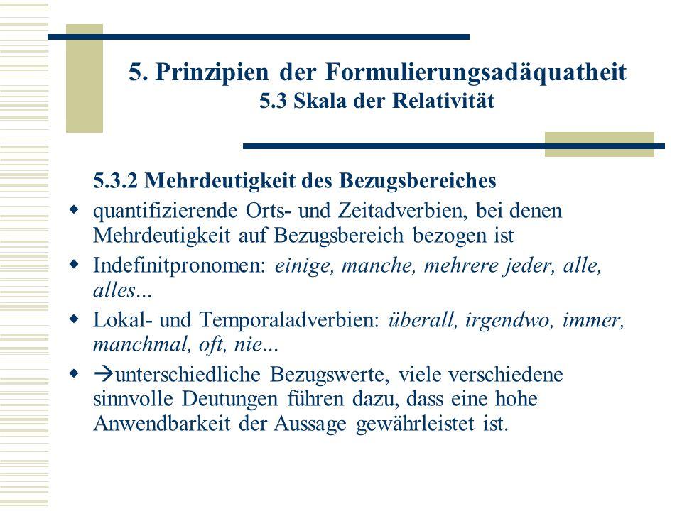 5. Prinzipien der Formulierungsadäquatheit 5.3 Skala der Relativität