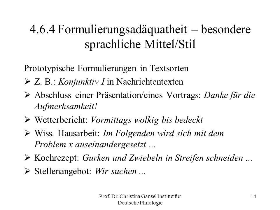 4.6.4 Formulierungsadäquatheit – besondere sprachliche Mittel/Stil