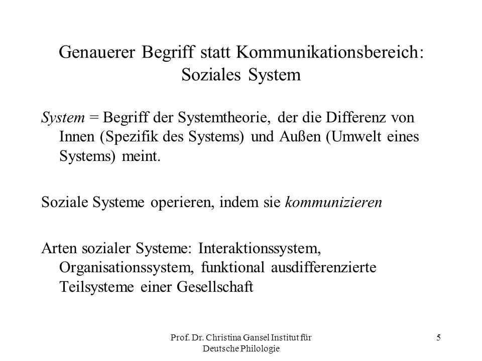Genauerer Begriff statt Kommunikationsbereich: Soziales System