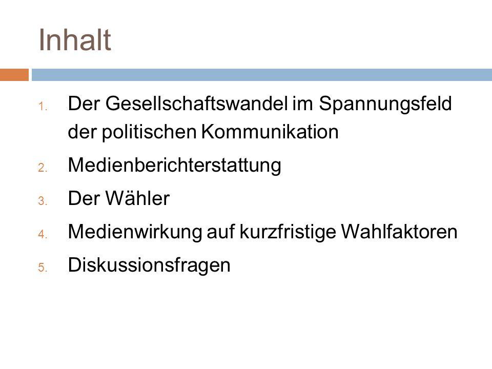 Inhalt Der Gesellschaftswandel im Spannungsfeld der politischen Kommunikation. Medienberichterstattung.