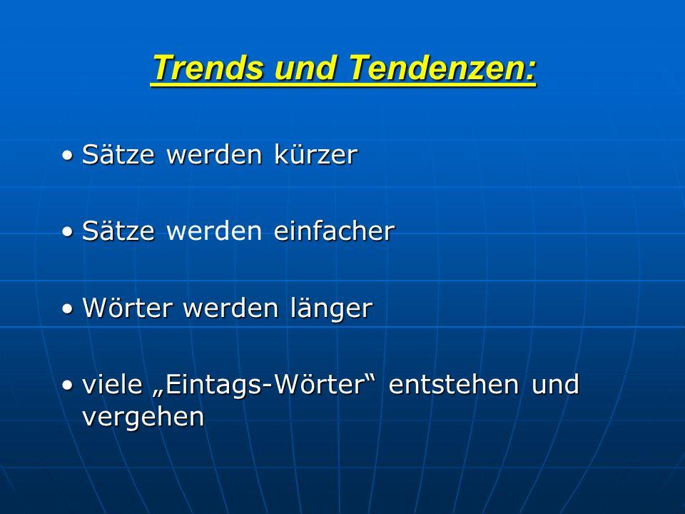 Trends und Tendenzen: Sätze werden kürzer Sätze werden einfacher