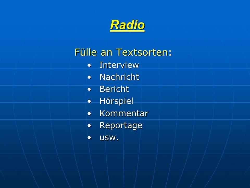 Radio Fülle an Textsorten: Interview Nachricht Bericht Hörspiel