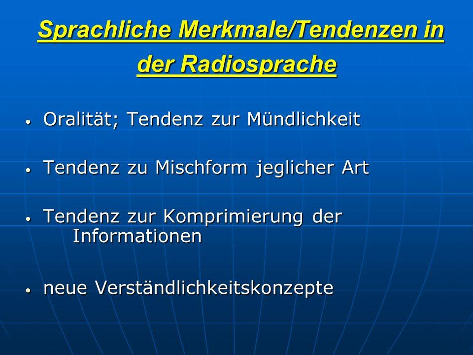 Sprachliche Merkmale/Tendenzen in der Radiosprache