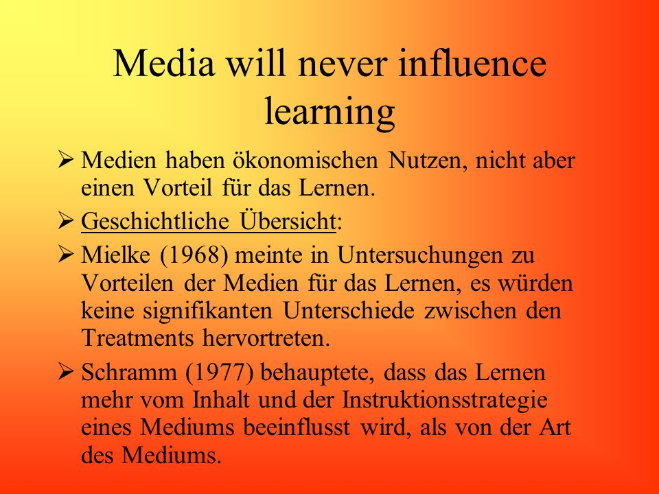 Media will never influence learning