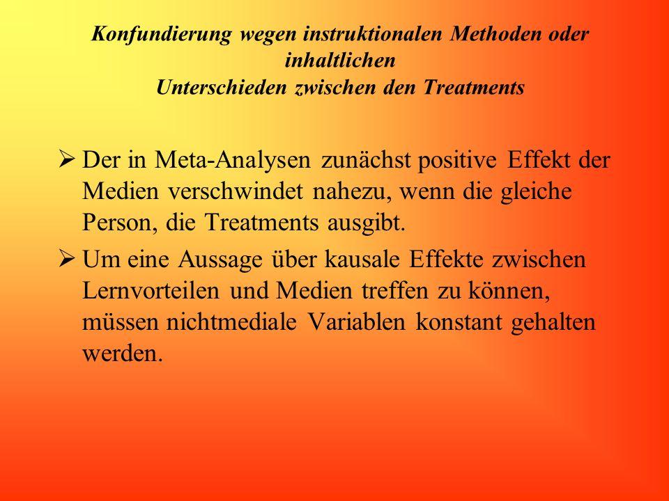 Konfundierung wegen instruktionalen Methoden oder inhaltlichen Unterschieden zwischen den Treatments
